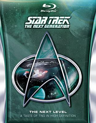 Cover image for Star Trek, the next generation. The next level a taste of TNG in high definition.