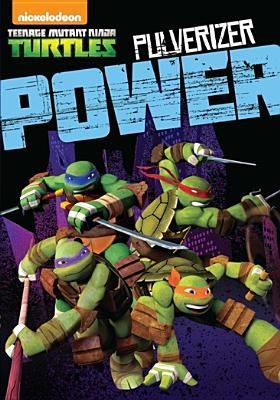 Cover image for Teenage Mutant Ninja Turtles. Pulverizer power.
