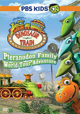 Cover image for Dinosaur train. Pteranodon family world tour adventure
