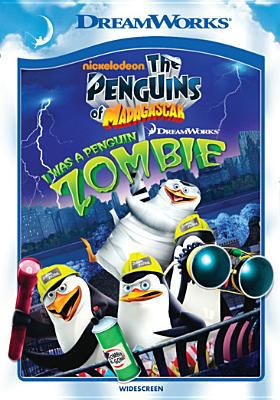 Cover image for The penguins of Madagascar. I was a penguin zombie