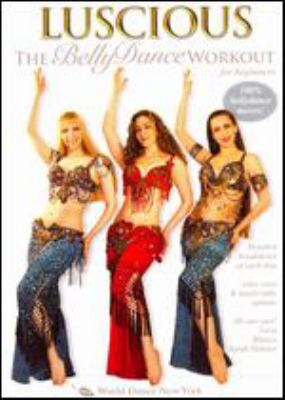 Cover image for Luscious the BellyDance workout