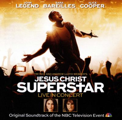 Cover image for Tim Rice and Andrew Lloyd Webber's Jesus Christ superstar : live in concert : original soundtrack of the NBC Television event.