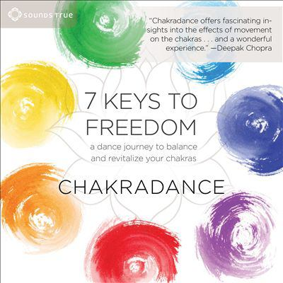 Cover image for 7 keys to freedom a dance journey to balance and revitalize your chakras.