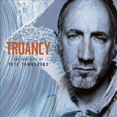 Cover image for Truancy : the very best of Pete Townshend.