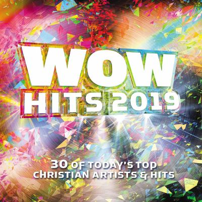Cover image for Wow hits 2019 : 30 of today's top Christian artists & hits.