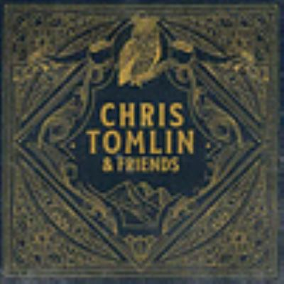 Cover image for Chris Tomlin & friends.