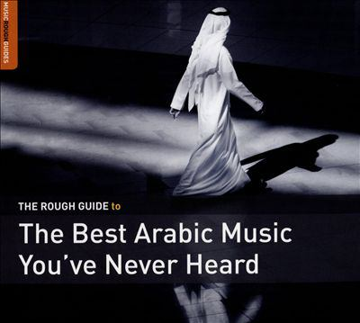Cover image for The rough guide to the best Arabic music you've never heard
