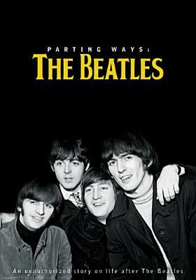 Cover image for Parting ways an unauthorized story on life after the Beatles