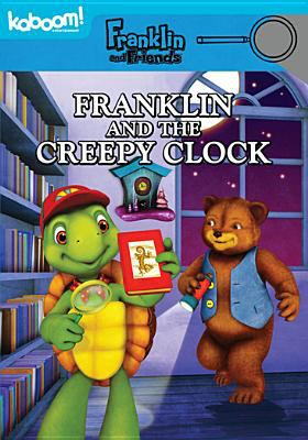 Cover image for Franklin and friends. Franklin and the creepy clock.