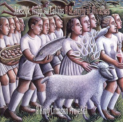 Cover image for A scarcity of miracles a King Crimson projekct