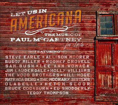 Cover image for Let us in Americana : the music of Paul McCartney--for Linda.
