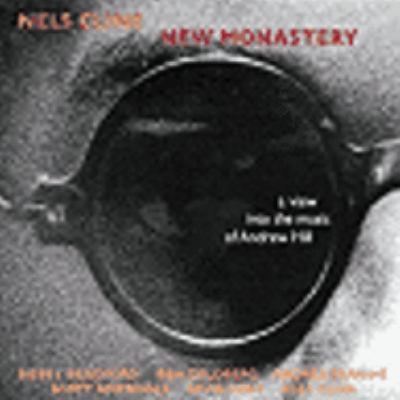 Cover image for New monastery a view into the music of Andrew Hill