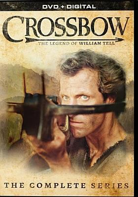 Cover image for Crossbow : the legend of William Tell. The complete series