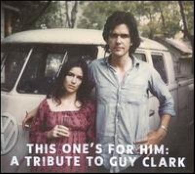 Cover image for This one's for him a tribute to Guy Clark.