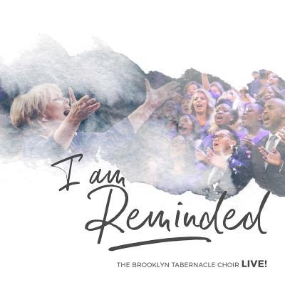 Cover image for I am reminded : the Brooklyn Tabernacle Choir live!
