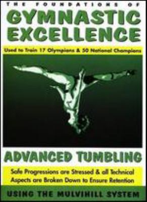 Cover image for The foundations of gymnastic excellence. Advanced tumbling