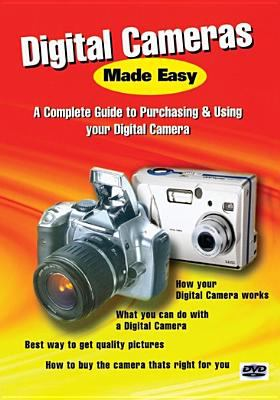 Cover image for Digital cameras made easy a complete guide to purchasing & using your digital camera