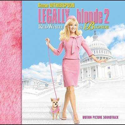 Cover image for Legally blonde 2, red, white & blonde motion picture soundtrack.