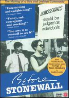 Cover image for Before Stonewall the making of a gay and lesbian community