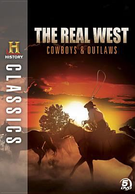 Cover image for The real West cowboys & outlaws.