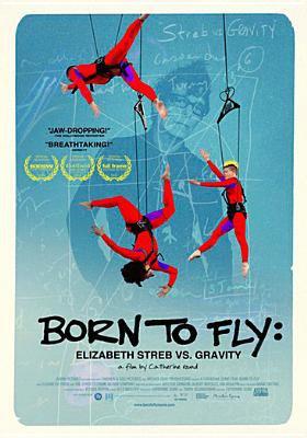 Cover image for Born to fly : Elizabeth Streb vs. gravity