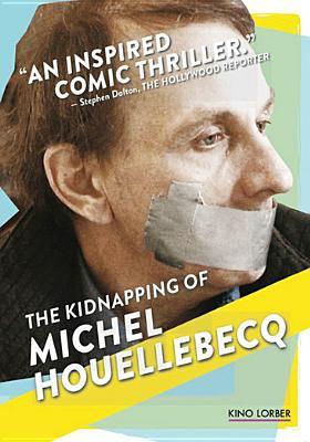 Cover image for The kidnapping of Michel Houellebecq = L'Enlèvement de Michel Houellebecq