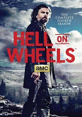 Cover image for Hell on wheels. The complete fourth season