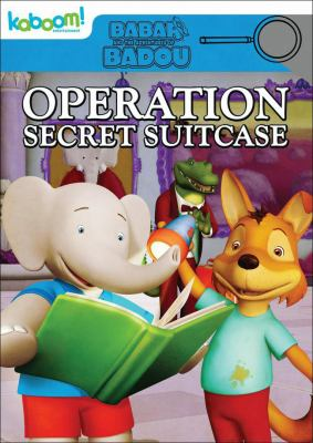 Cover image for Babar and the adventures of Badou. Operation secret suitcase