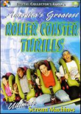 Cover image for America's greatest roller coaster thrills [the ultimate scream machines]