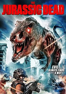 Cover image for The jurassic dead : evil always finds a way