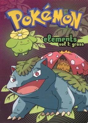 Cover image for Pokémon elements. Vol. 1, Grass