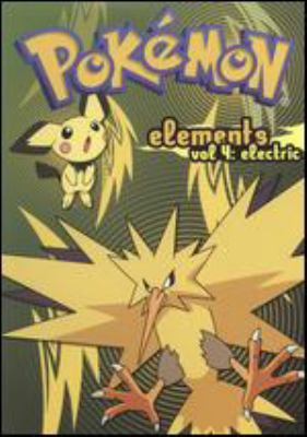 Cover image for Pokemon elements. Vol. 4, Electric