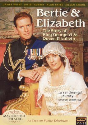 Cover image for Bertie & Elizabeth the story of King George VI & Queen Elizabeth
