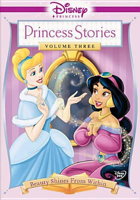 Cover image for Princess stories. Volume three, Beauty shines from within