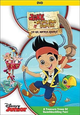 Cover image for Jake and the Never Land pirates. Yo ho, mateys away!