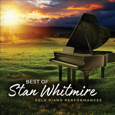 Cover image for Best of Stan Whitmire : solo piano performances.