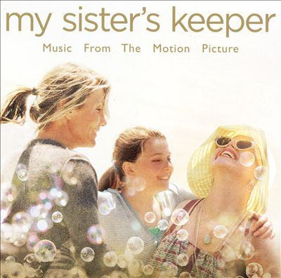 Cover image for My sister's keeper music from the motion picture.