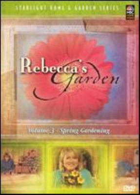 Cover image for Rebecca's garden. Volume 3, Spring gardening