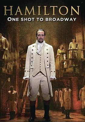 Cover image for Hamilton : one shot to Broadway