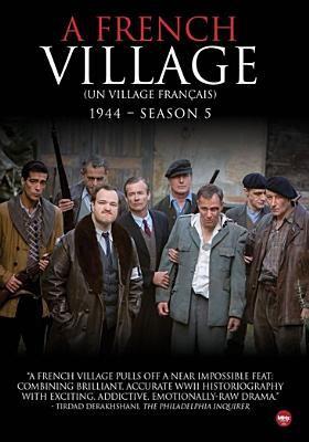 Cover image for A French village = Un village français. Season 5, 1944