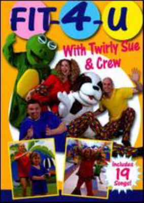 Cover image for Fit-4-U with Twirly Sue & crew