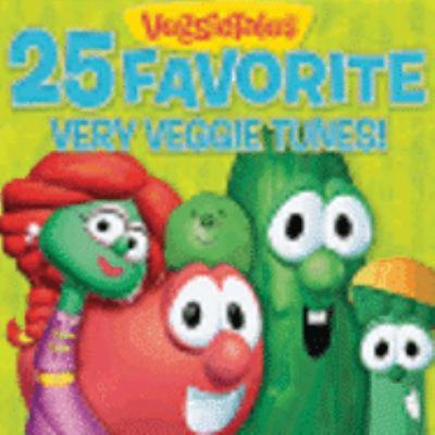 Cover image for VeggieTales 25 favorite very veggie tunes!