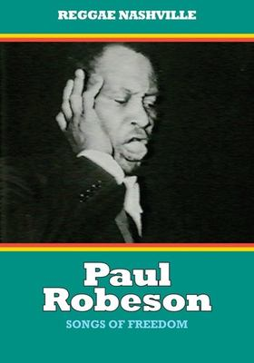 Cover image for Songs of freedom Paul Robeson and the Black American struggle