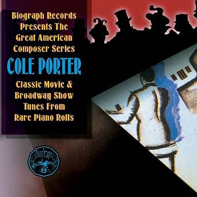 Cover image for Cole Porter : Classic movie & Broadway show tunes from rare piano rolls