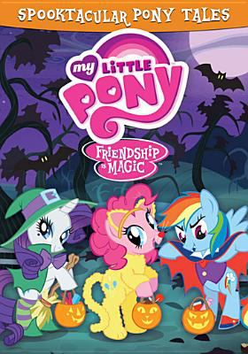 Cover image for My Little Pony. Friendship is magic: spooktacular pony tales.
