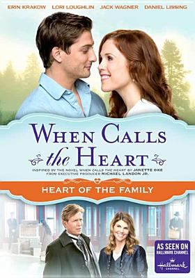 Cover image for When calls the heart : Heart of the family
