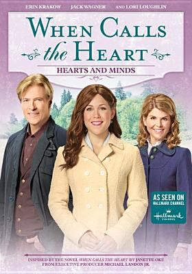 Cover image for When calls the heart. Hearts and minds
