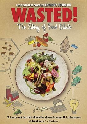 Cover image for Wasted! : the story of food waste.