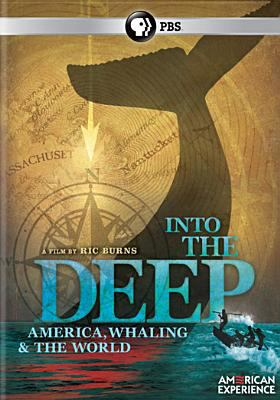 Cover image for Into the deep America, whaling & the world