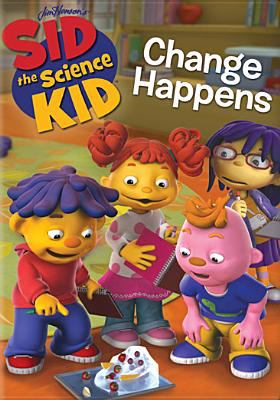 Cover image for Sid the science kid. Change happens